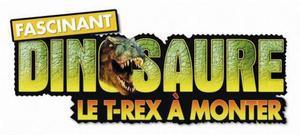 Fascinant Dinosaure Le T Rex A Monter Marque De Rba